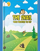 The Snail Who Wanted To Fly