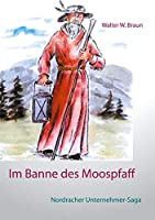 Im Banne des Moospfaff: Nordracher Unternehmer-Saga