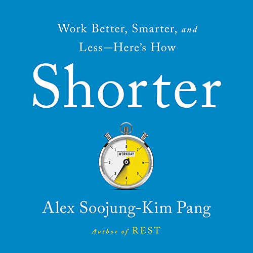 Shorter Audiobook By Alex Soojung-Kim Pang cover art