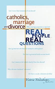 Paperback Catholics, Marriage and Divorce: Real People, Real Questions Book