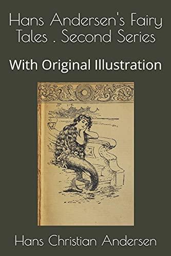 Hans Andersen's Fairy Tales . Second Series: With Original Illustration