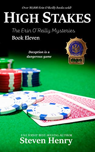 High Stakes (The Erin O'Reilly Mysteries Book 11) by [Steven Henry]