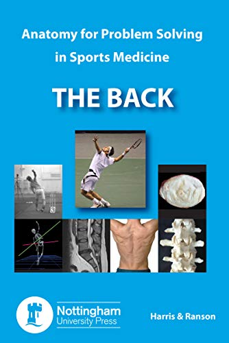 The Back: Anatomy for Problem Solving in Sports Medicine (English Edition)