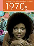 100 Years of Popular Music. 1970s Vol. 1 (Piano, Voice, Guitar)