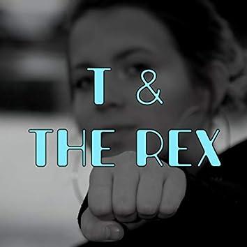 T & the Rex