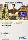 Oficial/a de Jardinería del Ayuntamiento de Madrid. Temario Grupo I