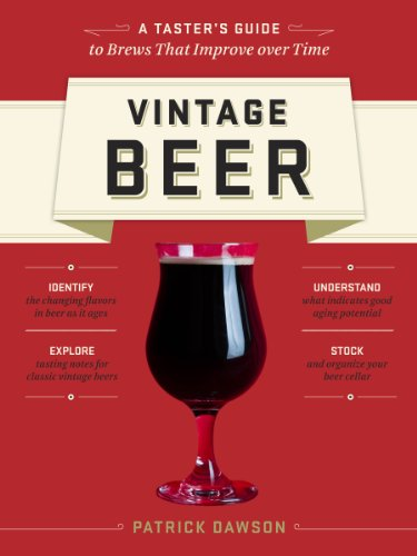 Vintage Beer: A Taster's Guide to Brews That Improve over Time (English Edition)