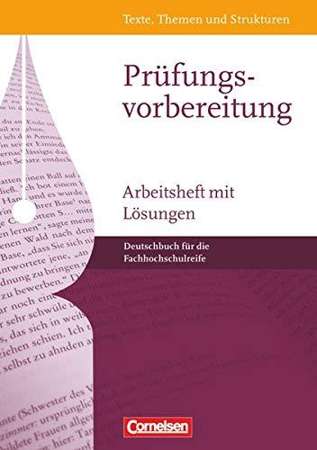 Texte, Themen und Strukturen - Deutschbuch für die Oberstufe - Fachhochschulreife: Prüfungsvorbereitung - Arbeitsheft mit Lösungen