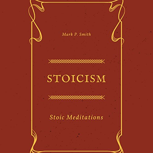 Stoicism: Stoic Meditations audiobook cover art