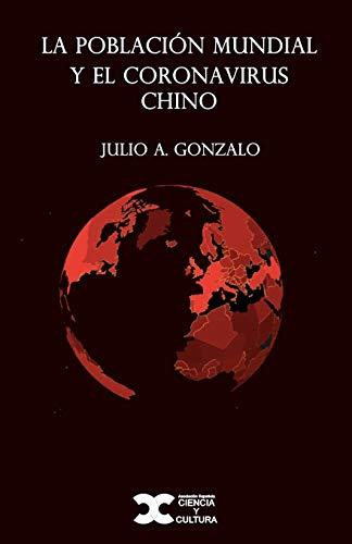 La población mundial y el coronavirus chino (Spanish Edition)