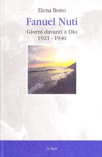 Fanuel Nuti. Giorni davanti a Dio 1921-1940