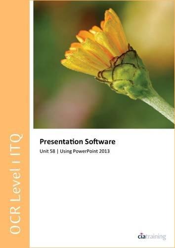 OCR Level 1 ITQ - Unit 58 - Presentation Software Using Microsoft...