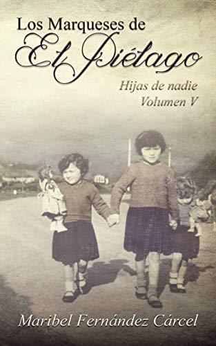 Los Marqueses de El Piélago: Hijas de nadie eBook: Fernández Cárcel, Maribel , Pérez Expósito, Nerea: Amazon.es: Tienda Kindle