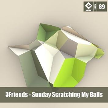Sunday Scratching My Balls