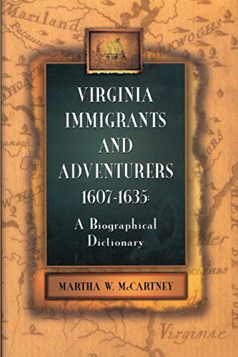 Compare Textbook Prices for Virginia Immigrants and Adventurers: A Biographical Dictionary, 1607-1635 Illustrated Edition ISBN 9780806317748 by Martha W. McCartney