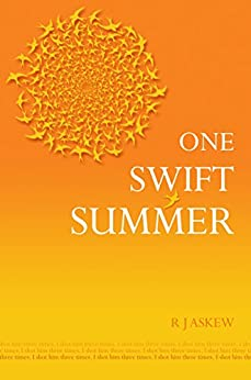 ONE SWIFT SUMMER by [R J Askew]