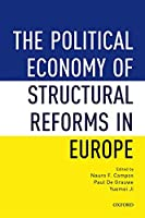The Political Economy of Structural Reforms in Europe: Labour Regulation, Product Markets, and Economic Performance