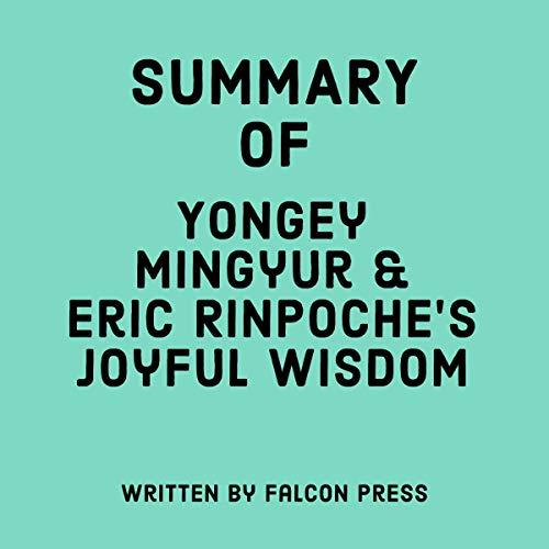 Summary of Yongey Mingyur Rinpoche and Eric Swanson's Joyful Wisdom cover art