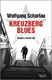 Kreuzberg Blues: Denglers zehnter Fall (Dengler ermittelt 10)