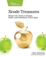 Xcode Treasures: Master the Tools to Design, Build, and Distribute Great Apps