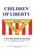 Children of Liberty: Revolution, Secession and a New Nation