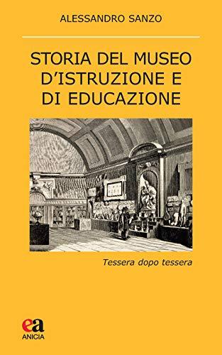 Storia del museo d'istruzione e di educazione. Tessera dopo tessera