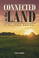 Connected to the Land: A Spiritual Journey