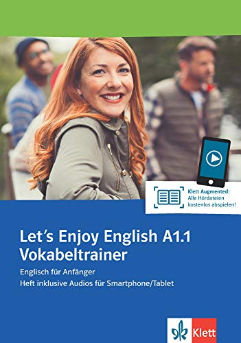 Let\'s Enjoy English A1.1 Vokabeltrainer: Englisch für Anfänger. Heft inklusive Audios für Smartphone/Tablet (Let\'s Enjoy English / A step-by-step course for adult learners)