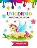 Unicornio Libro de Colorear para Niños y Niñas: Dibujos Para Colorear para niños y niñas A partir de 2 años