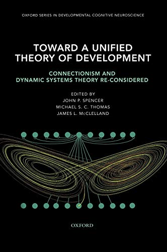Toward A Unified Theory Of Development: Connectionism and Dynamic Systems Theory Re-Considered (Oxford Series in Developmental Cognitive Neuroscience)の詳細を見る