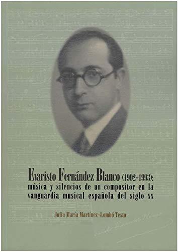 Evaristo Fernández Blanco (1902-1993): música y silencios de un compositor en la vanguardia musical española del siglo XX (Hispanic Music Series)