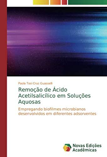 Remoção de Ácido Acetilsalicílico em Soluções Aquosas: Empregando biofilmes microbianos desenvolvidos em diferentes adsorventes