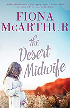 The Desert Midwife by [Fiona McArthur]