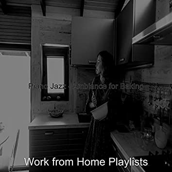 Piano Jazz - Ambiance for Baking