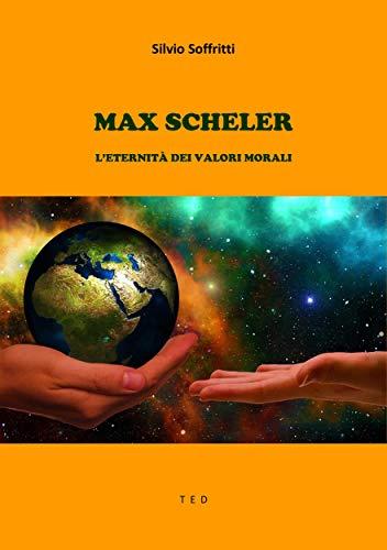 Max Scheler: L'eternità dei valori morali (Italian Edition)