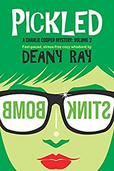 Pickled (A Charlie Cooper Mystery, Volume 2) by [Deany Ray]