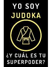 Yo Soy Judoka ¿Y Cuál Es Tu Superpoder?: Cuaderno De Notas Para Judokas Y Amantes Del Judo - 120 Páginas