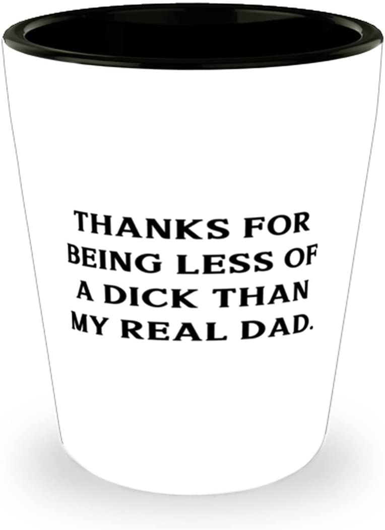 Reusable Stepfather Shot Glass Thanks Max 76% OFF For Less Dick Bombing new work Of Being A