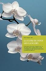 LA CURE DE TOUS LES CANCERS de Hulda Regehr Clark