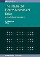 The Integrated Electro-Mechanical Drive: A mechatronic approach
