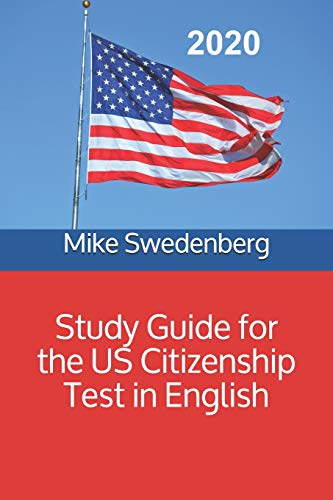 Study Guide for the US Citizenship Test in English (Study Guides for the US Citizenship Test, Band 4)