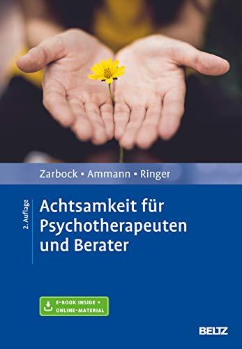 Achtsamkeit für Psychotherapeuten und Berater: Mit E-Book inside und Arbeitsmaterial
