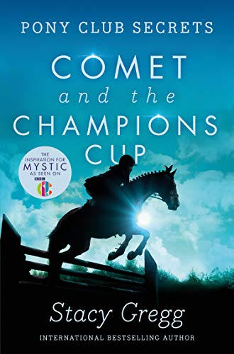 Comet and the Champion's Cup (Pony Club Secrets, Book 5) (English Edition)
