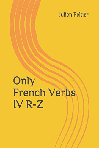Only French Verbs: IV R-Z