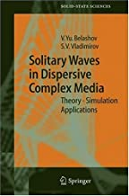 Solitary Waves in Dispersive Complex Media: Theory, Simulation, Applications (Springer Series in Solid-State Sciences Book 149)