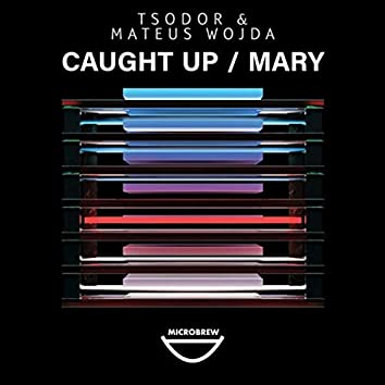Caught Up / Mary