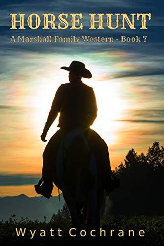 Horse Hunt: A Marshall Family Western - Book 7 by [Wyatt Cochrane]