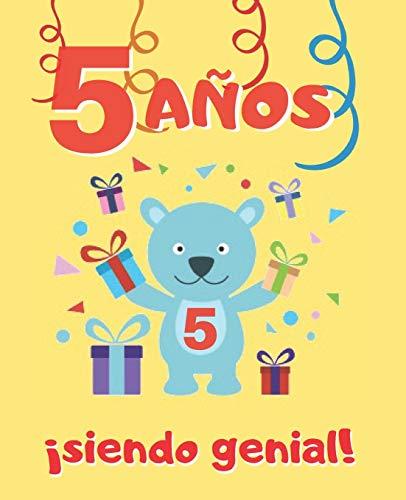 5 AÑOS SIENDO GENIAL: LINDO CUADERNO INFANTIL DE DIBUJOS PARA COLOREAR DE FIESTAS DE CUMPLEAÑOS Y DE ANIMALES ( DINOSAURIOS, PERROS , OSITOS, GATOS, ... PARA NIÑOS Y NIÑAS   CINCO AÑOS DE EDAD