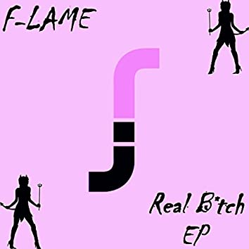 Real B*tch EP