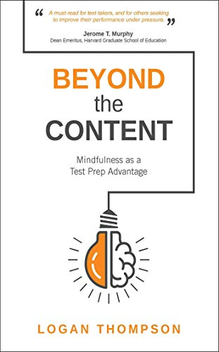 Beyond the Content: Mindfulness as a Test Prep Advantage (English Edition)